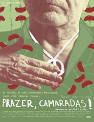 PRAZER CAMARADAS um filme de José Filipe Costa
