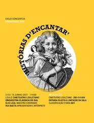 Histórias d'Encantar - Ciclo Concertos Promenade