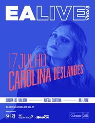 EA LIVE ÉVORA – Carolina Deslandes