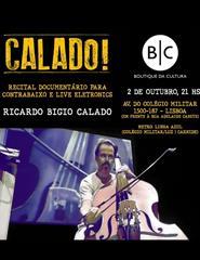 CALADO! - Um Recital-Documentário para Contrabaixo, Eletrônica e Vídeo