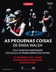 """""""AS PEQUENAS COISAS"""" de Enda Walsh, pelo Coletivo Sabotagem"""