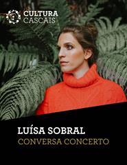 LUÍSA SOBRAL – Conversas Concerto