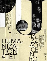Humanization 4tet | FESTIVAL JAZZ AO CENTRO