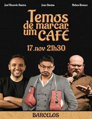 TEMOS DE MARCAR UM CAFÉ
