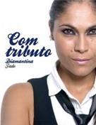 COM TRIBUTO, por DIAMANTINA
