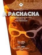 """""""A Pachacha"""""""