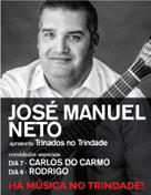 "José Manuel Neto apresenta ""Trinados no Trindade"""
