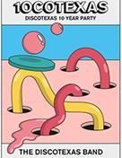 Discotexas Party + Disco 10cotexas