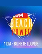 RFM Beach Power - Bilhete Diário Lounge