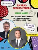 RICARDO ARAÚJO PEREIRA & NUNO MARKL
