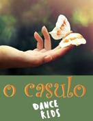 O Casulo : Dance Kids