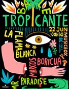 Baile Tropicante ft. La Flama Blanca, Marcos Boricua y Mr. Paradise