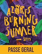 Festival Azores Burning Summer '19 - PASSE GERAL