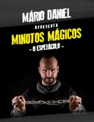 MINUTOS MÁGICOS - O ESPETÁCULO