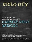 O Grande Circo Varazini - Oficinas de Teatro do Varazim