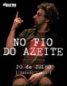 NO FIO DO AZEITE