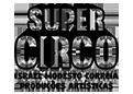 Chapiteau Gigante do Super Circo – Israel Modesto