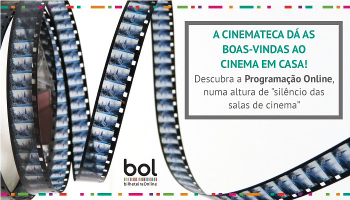 A CINEMATECA dá as boas-vindas ao Cinema em Casa!