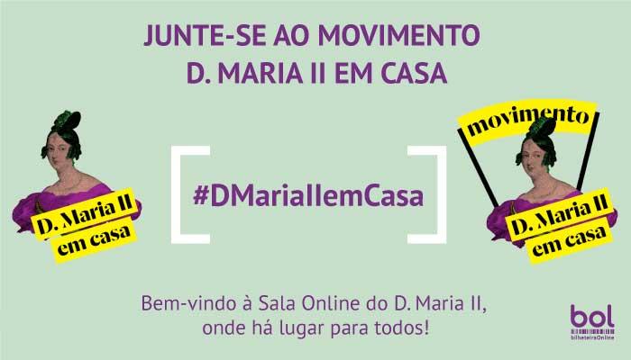 Junte-se ao movimento D. Maria II em Casa