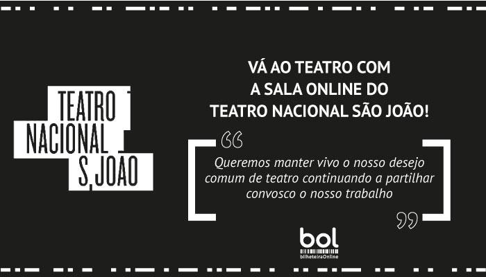 Vá ao Teatro com a Sala Online do Teatro Nacional São João!