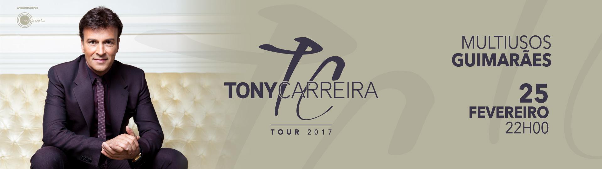 TONY CARREIRA - TOUR 2017
