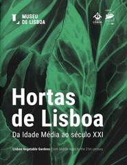 Hortas de Lisboa. Da Idade Média ao Século XXI