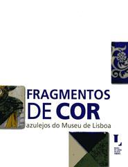 Fragmentos de Cor. Azulejos do Museu de Lisboa