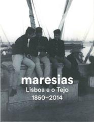 Maresias. Lisboa e o Tejo 1850-2014