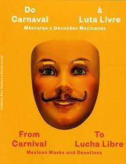 Do Carnaval à Luta Livre. Máscaras e Devoções