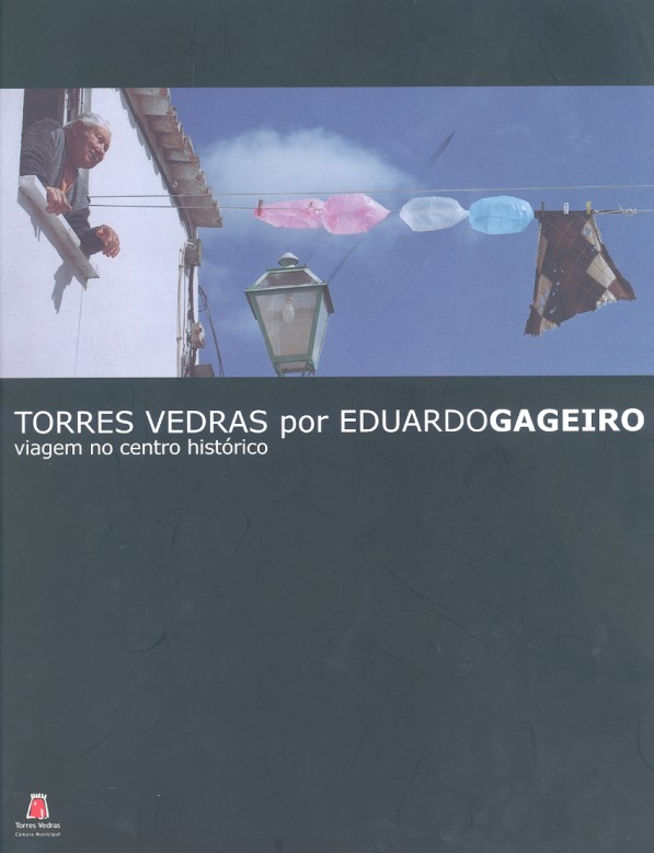 Torres Vedras por Eduardo Gageiro