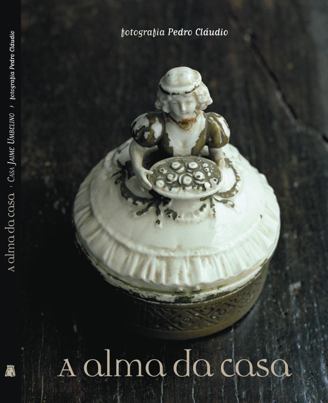 A Alma da Casa | Casa Jaime Umbelino