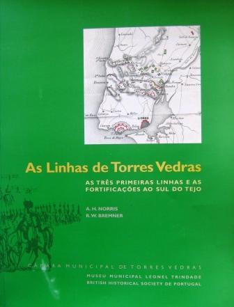 As Linhas de T.Vedras - As 3 1ªas Linhas das Fort.